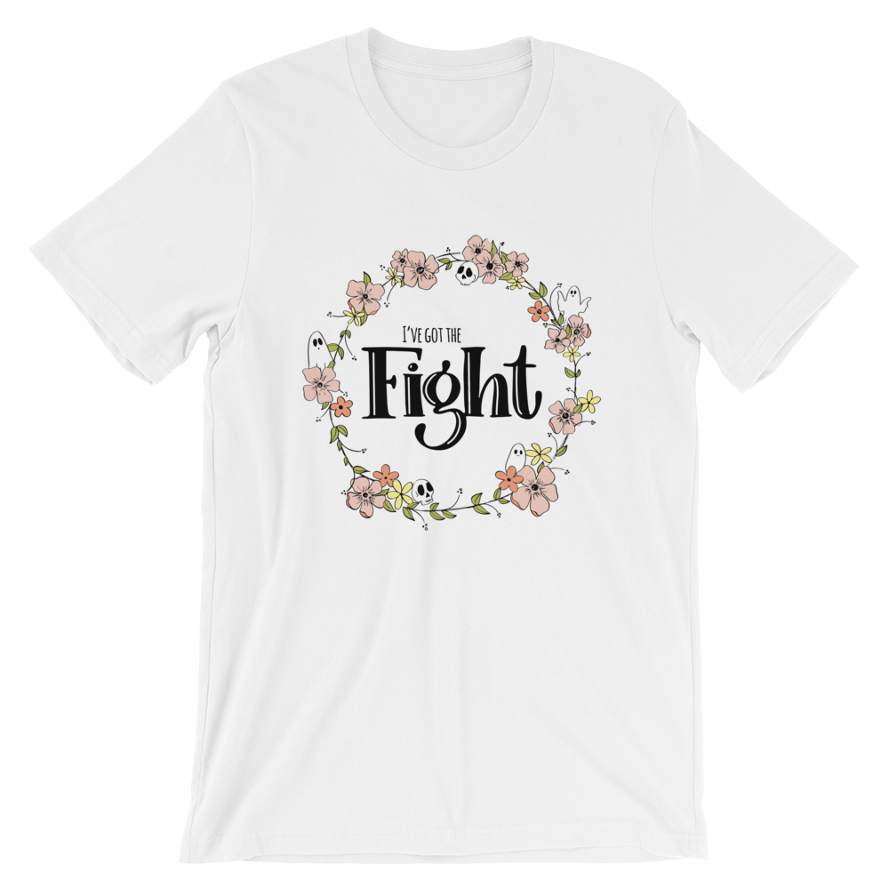Image of I'VE GOT THE FIGHT - UNISEX TEE