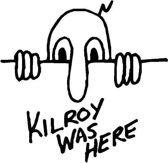 Image of Kilroy Was Here