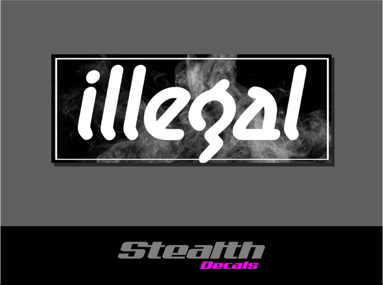 Image of ILLEGAL Smoke Slap Sticker
