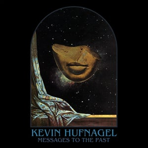 Image of Kevin Hufnagel - Messages to the Past LP *Preorder