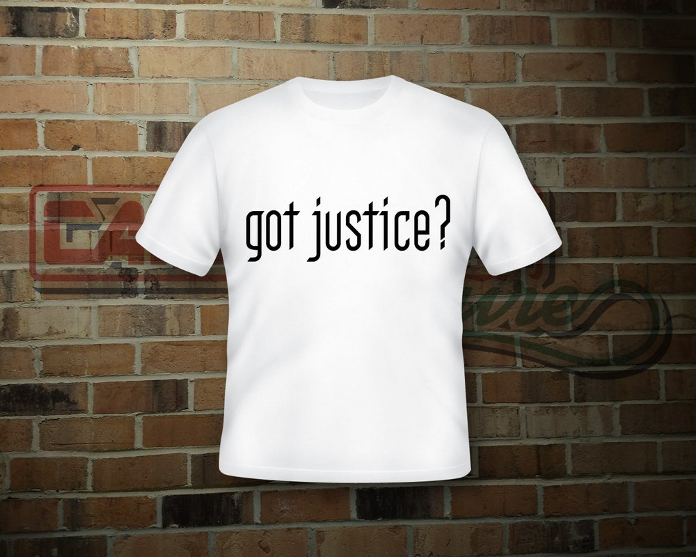 Image of Unisex Got Justice White T-Shirt (2 Sided Print/See Gallery To View Back)