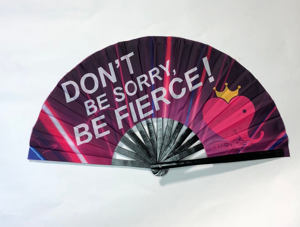 "Image of ""Don't Be Sorry, Be Fierce"" Fans"
