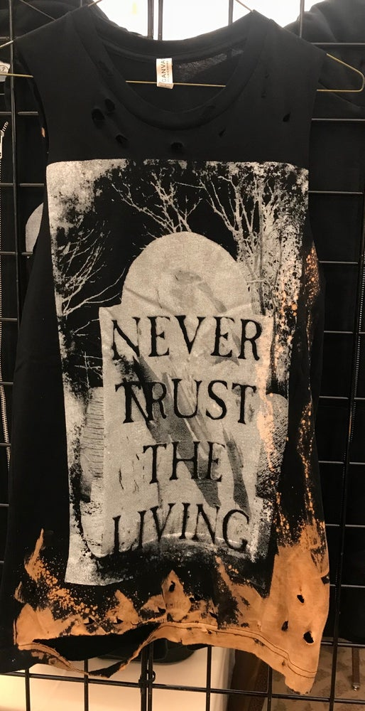 Image of Never Trust The Living Distressed Tee