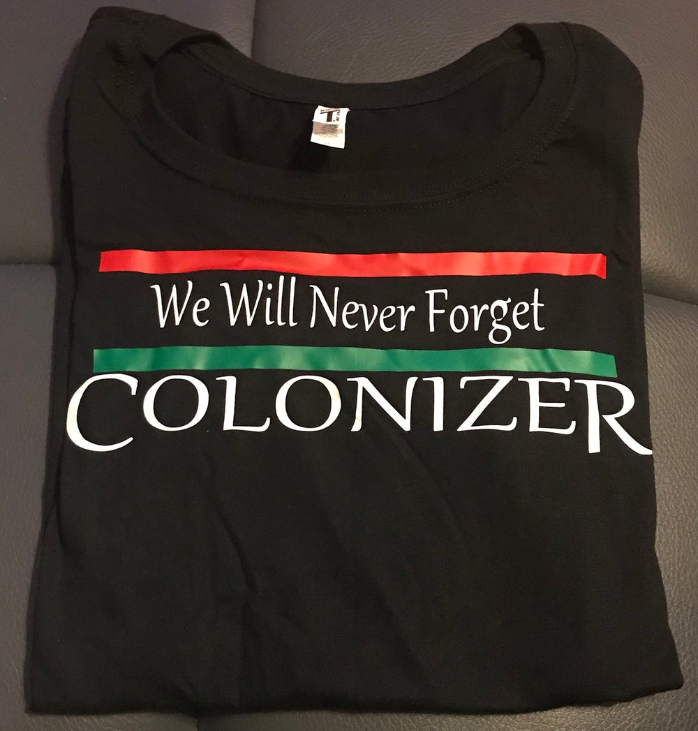 Image of WE WILL NEVER FORGET COLONIZER MEN'S
