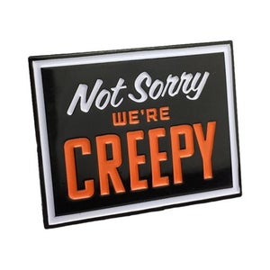 Image of Not Sorry We're Creepy Enamel Pin