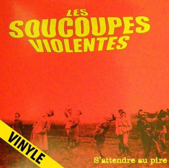 """LES SOUCOUPES VIOLENTES """"S'attendre au Pire"""" LP (2009)"""