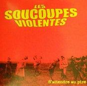 """Image of LES SOUCOUPES VIOLENTES """"S'attendre au Pire"""" CD (2009)"""