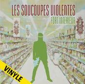 """Image of LES SOUCOUPES VIOLENTES """"Fort intérieur"""" LP (2015)"""