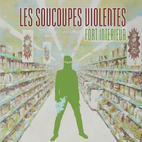 """LES SOUCOUPES VIOLENTES """"Fort intérieur"""" CD (2015)"""