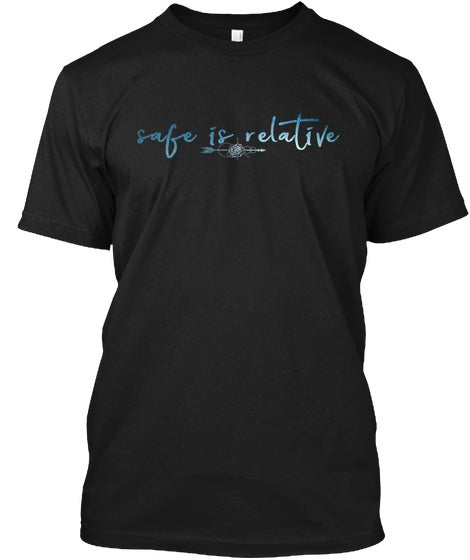 Image of Safe is Relative T-Shirt