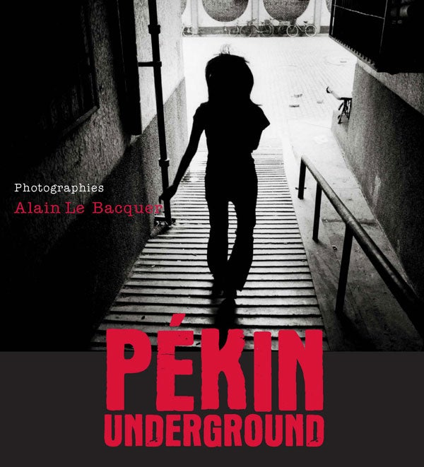 Image of Pékin underground Alain Le Bacquer