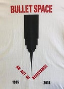 "Image of Bullet Space T-Shirt (2 Color) ""Act of Resistance "" 1985-2018"