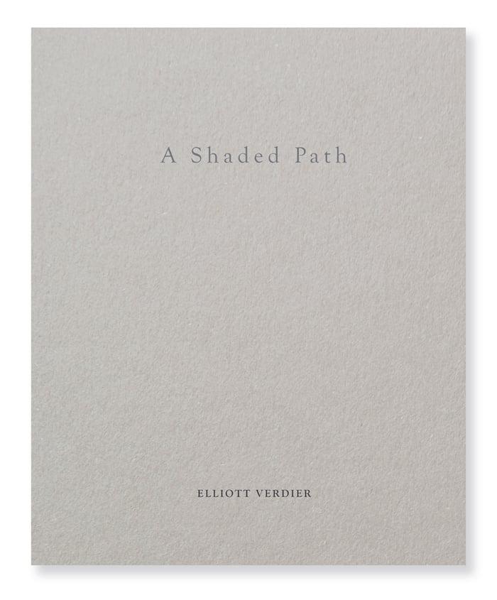 Elliott Verdier - A Shaded Path