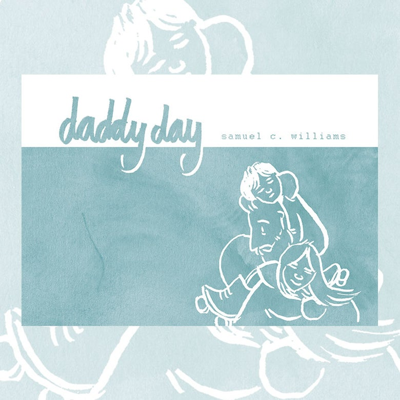 Image of ***Pre-Order** Daddy Day by Samuel C. Williams