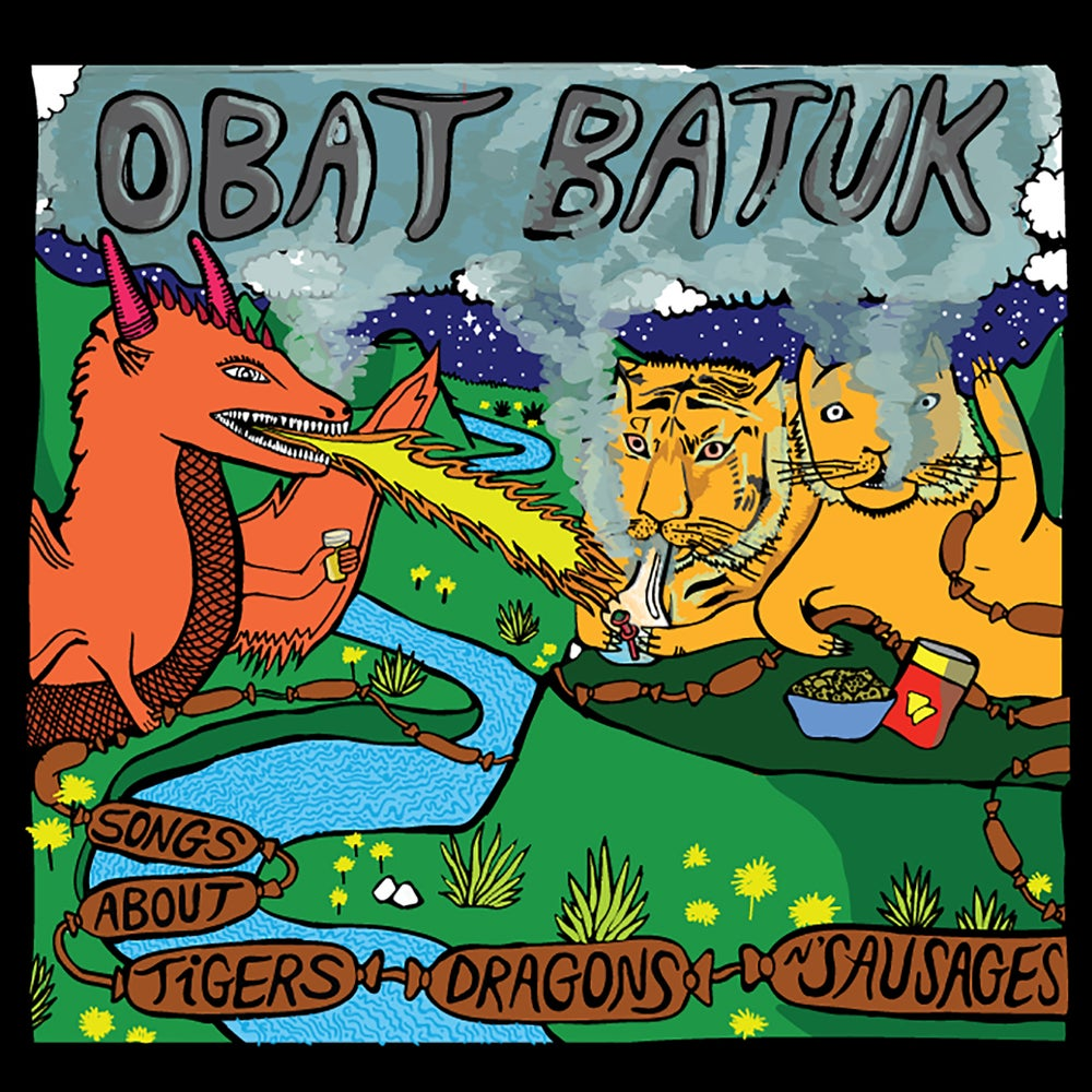 Image of OBAT BATUK - 'SONGS ABOUT TIGERS, DRAGONS, N' SAUSAGES' LP