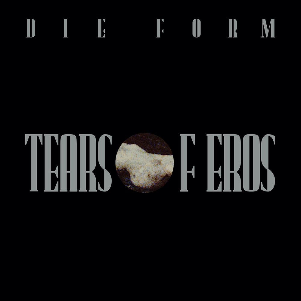 Image of Die Form - Tears of Eros