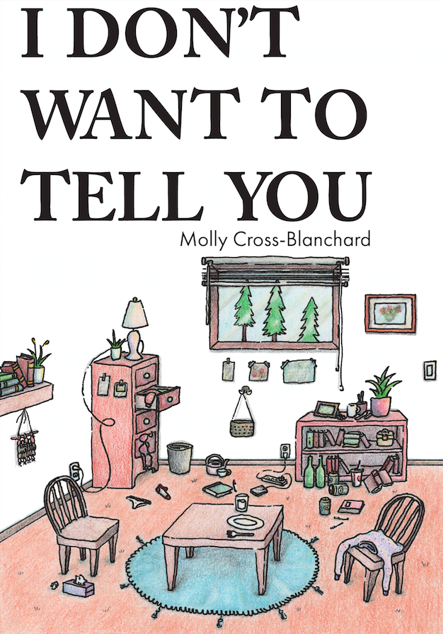 Image of I Don't Want to Tell You by Molly Cross-Blanchard