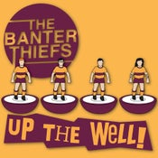 Image of The Banter Thiefs - Up The Well - CD