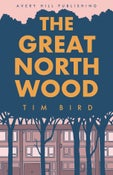 Image of The Great North Wood by Tim Bird