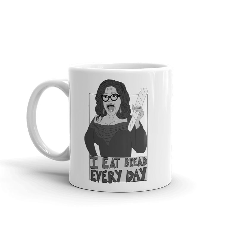 "Image of ""I Eat Bread Every Day"" Mug"