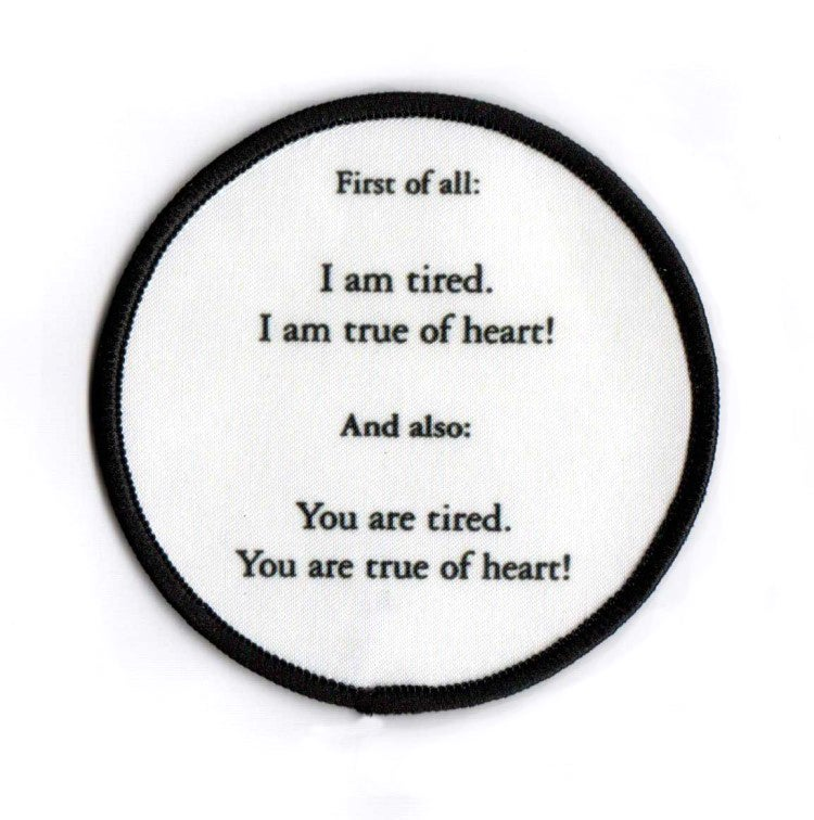 Image of I Am Tired. I Am True Of Heart!