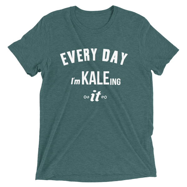 Image of Every Day I'm Kaleing it