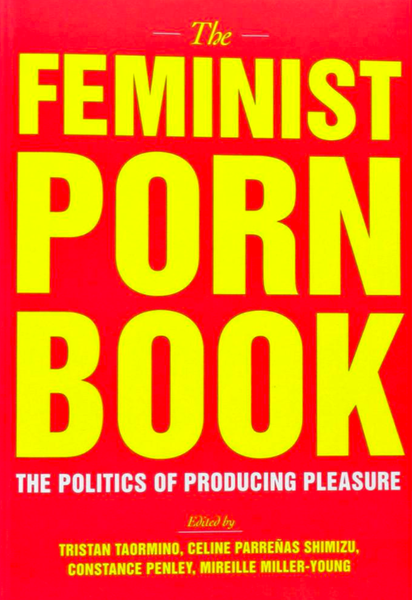 Image of The Feminist Porn Book: The Politics of Producing Pleasure (book)