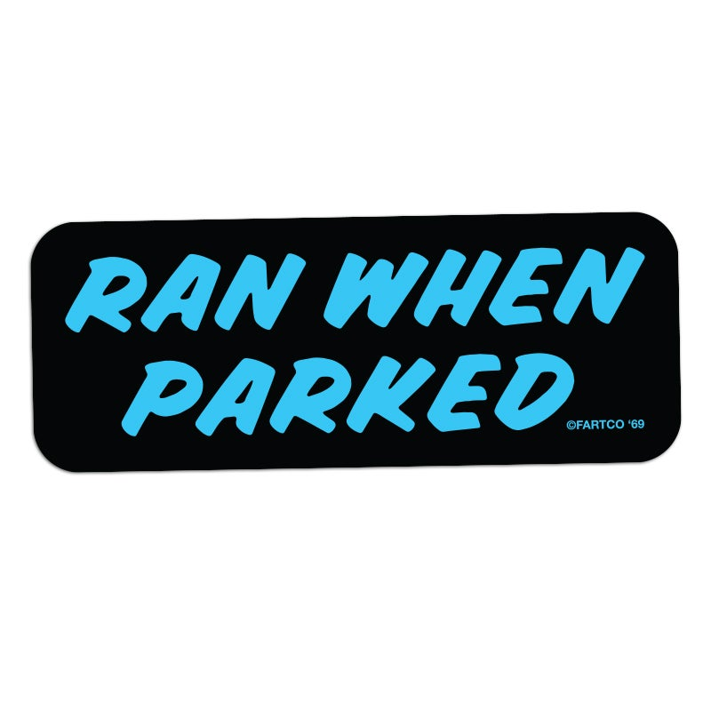 Image of Ran When Parked Sticker