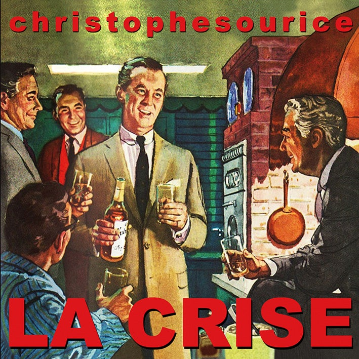 "CHRISTOPHE SOURICE ""La Crise"" CD 2 titres"