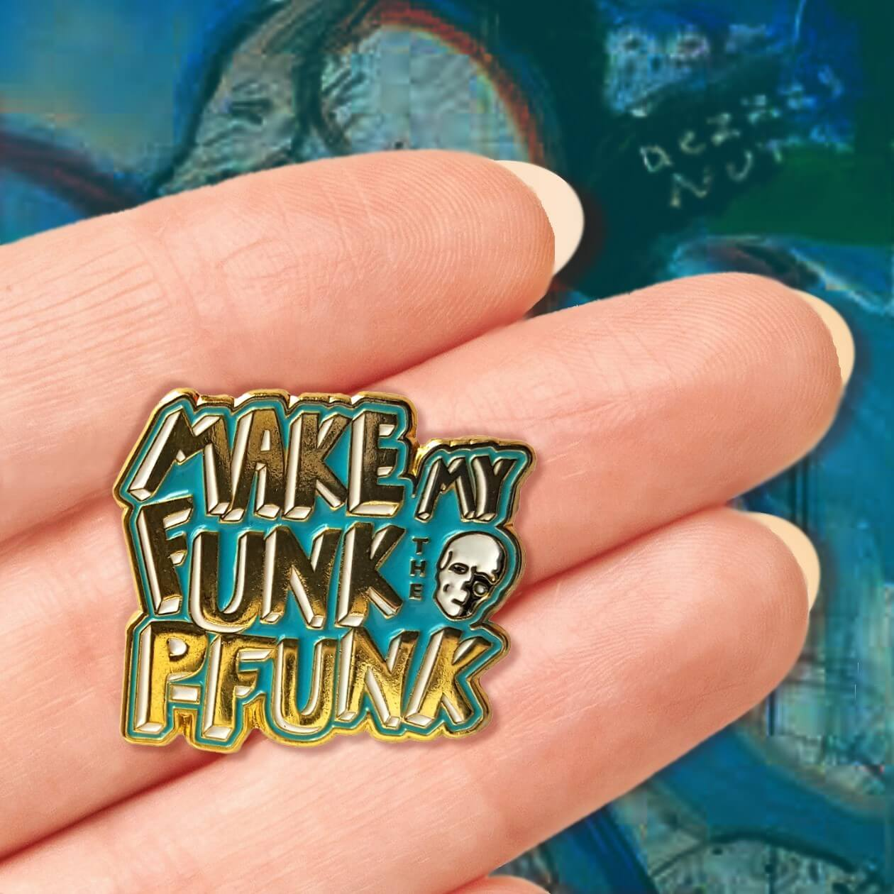 Image of MAKE MY FUNK THE PFUNK
