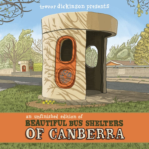 Image of An unfinished edition of Beautiful bus Shelters of Canberra