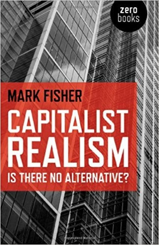 Image of Capitalist Realism : Is There No Alternative? (2011) Mark Fisher