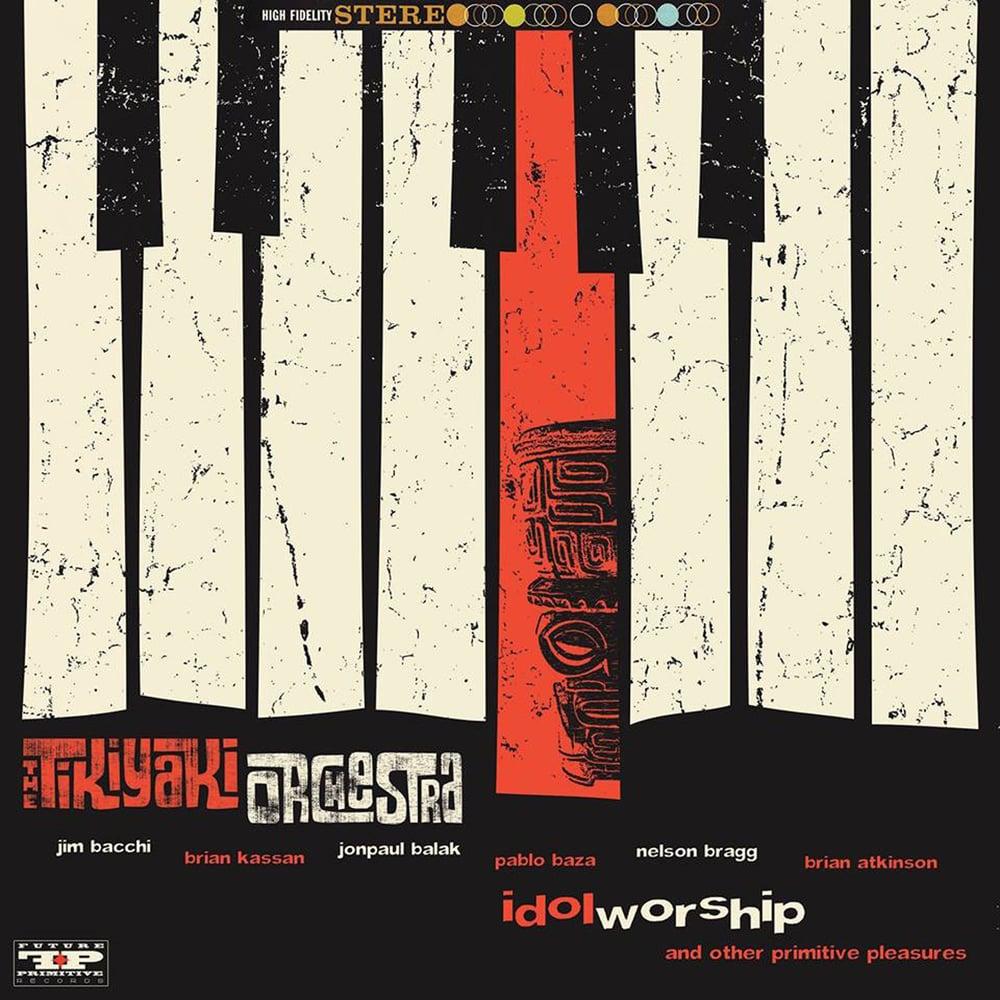 "Image of THE TIKIYAKI ORCHESTRA ""Idol Worship and other Primitive Pleasures"" CD 2015"