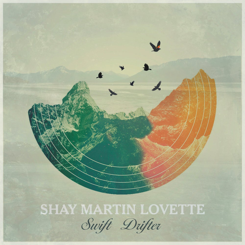 Image of Shay Martin Lovette - Limited Edition Colored Swift Drifter Record LP