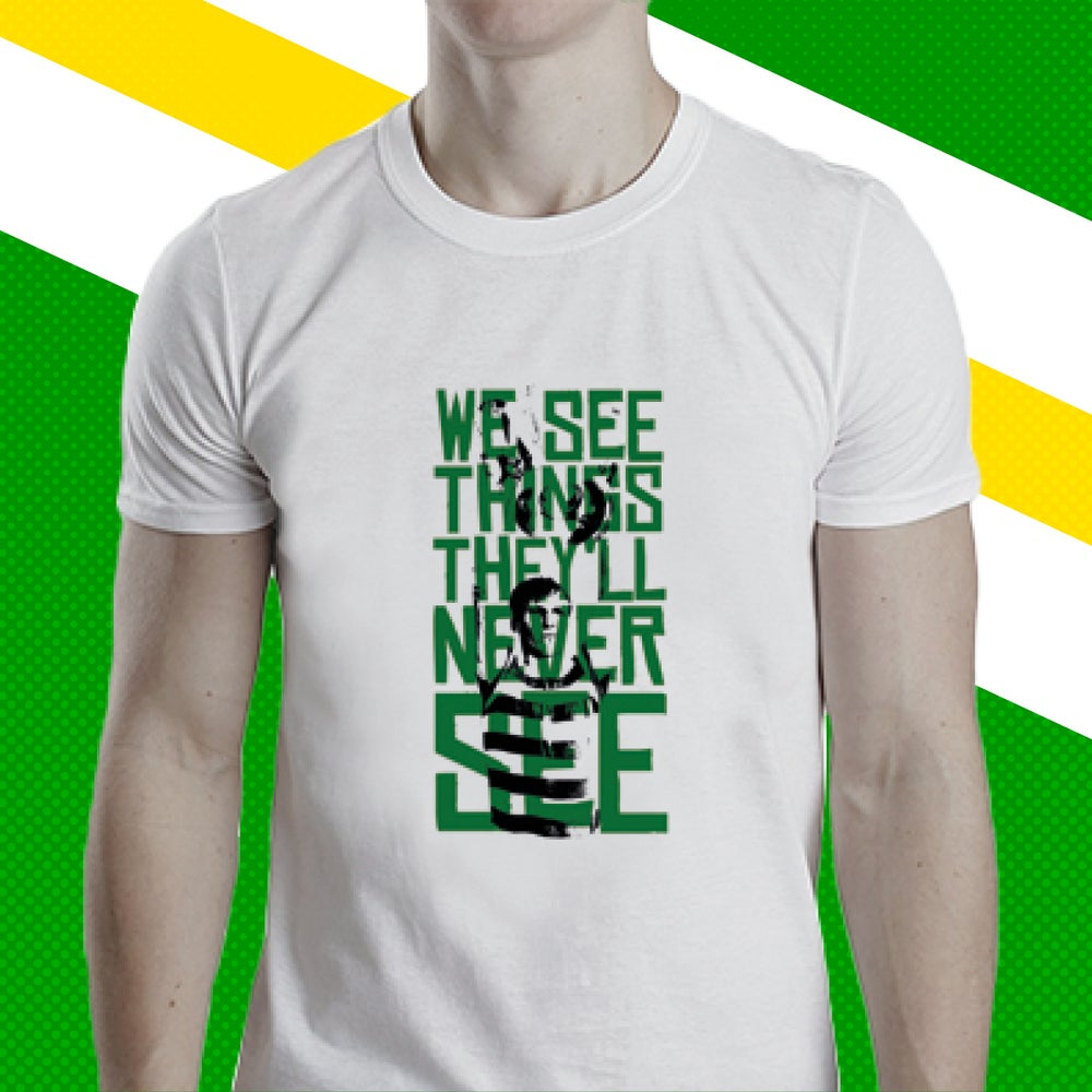 Image of We see things they'll never see t-shirt