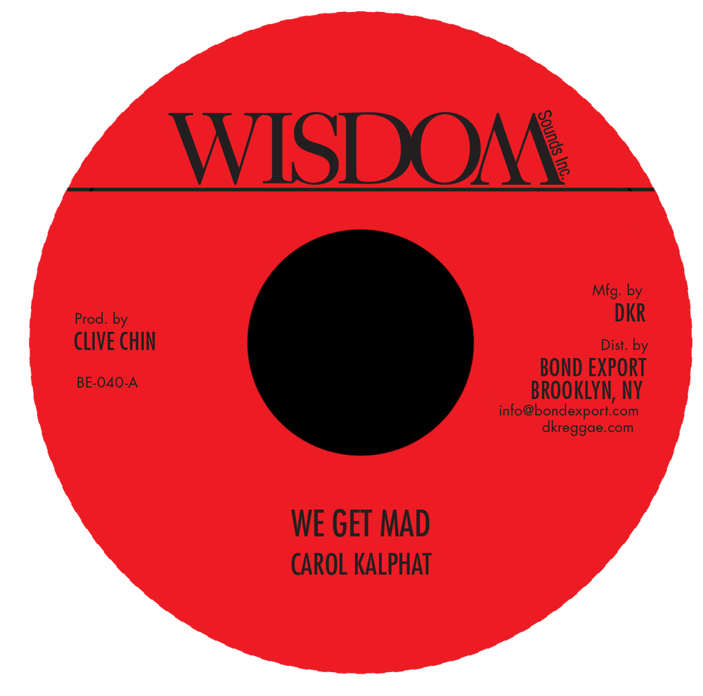 "Image of Carol Kalphat - We Get Mad 7"" (Wisdom Sounds Inc.)"