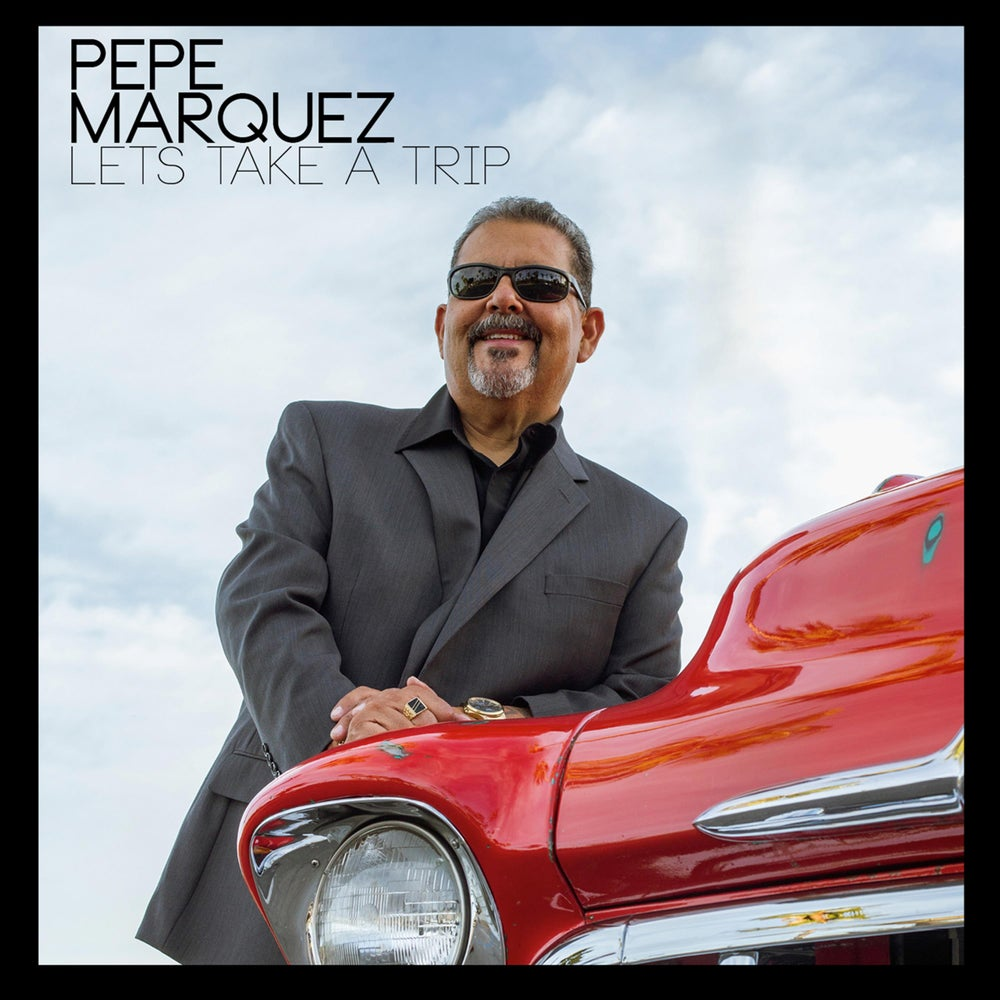 Image of Pepe Marquez Album - Let's Take a Trip
