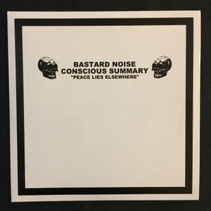 Image of Bastard Noise / Conscious Sum,ary - Peace Lies Elsewhere 7""