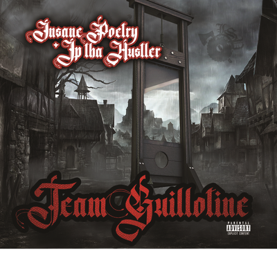 Image of INSANE POETRY & JP THA HUSTLER: TEAM GUILLOTINE CD