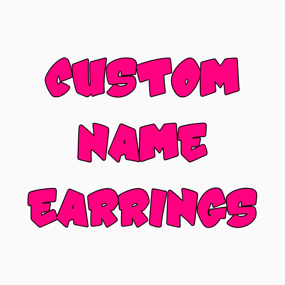 Image of Custom Name Earrings