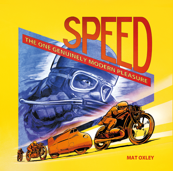 Image of SAVE £5! SPEED: THE ONE GENUINELY MODERN PLEASURE (including UK post)