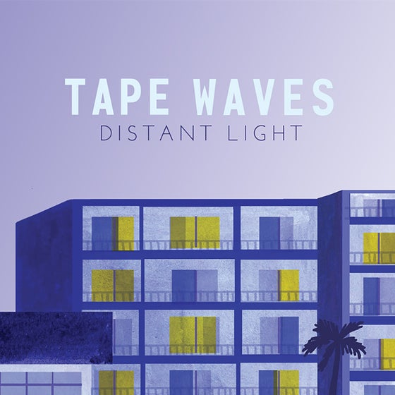 Image of TAPE WAVES - Distant Light