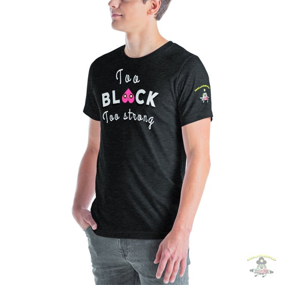 Image of Too black too strong t shirt