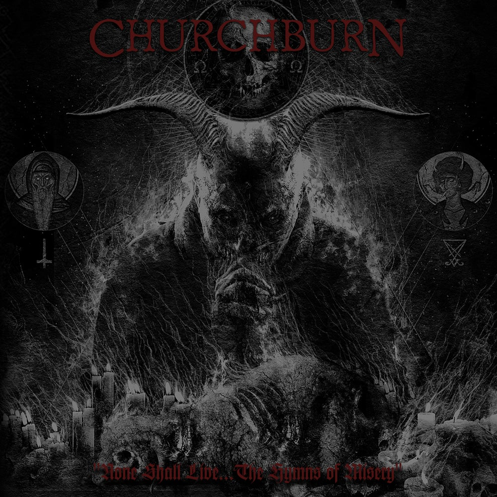 """Image of CHURCHBURN """"None Shall Live... The Hymns Of Misery"""" CD PREORDER"""