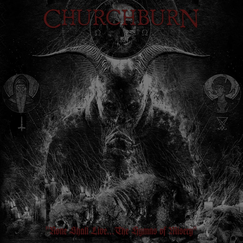 "Image of CHURCHBURN ""None Shall Live... The Hymns Of Misery"" CD PREORDER"