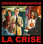 "Image of CHRISTOPHE SOURICE ""La Crise"" 45 tours"