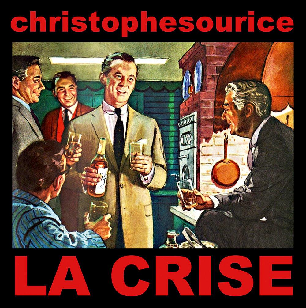 """CHRISTOPHE SOURICE """"La Crise"""" 45 tours"""