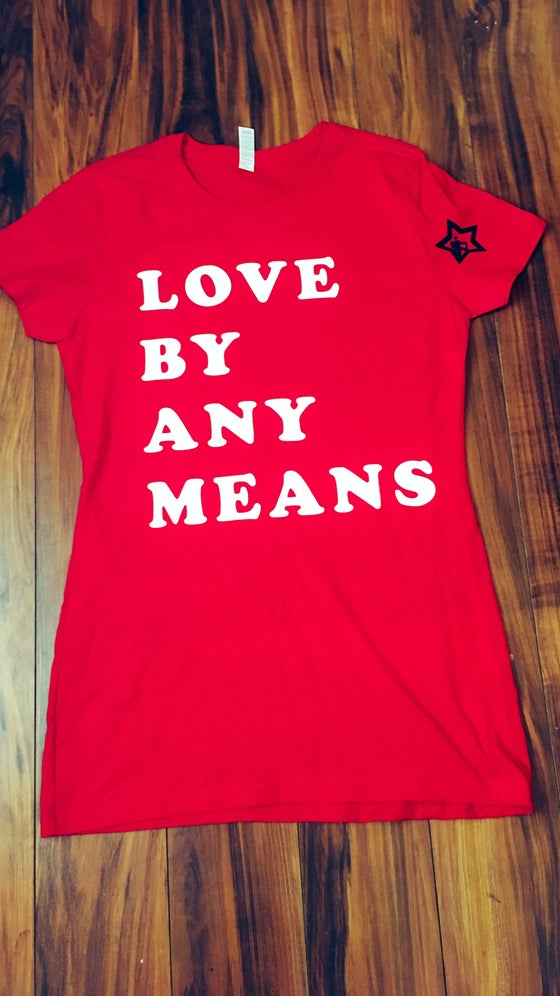 Image of LOVE BY ANY MEANS