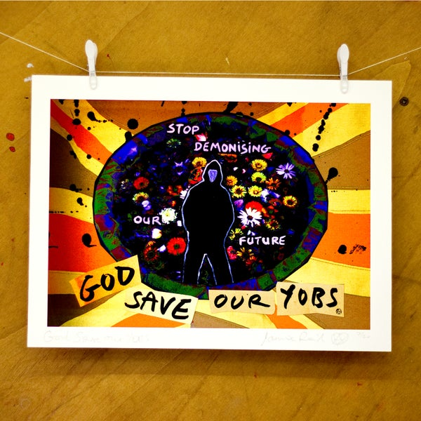 Image of God Save Our Yobs - Signed Jamie Reid Print