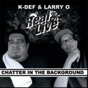 "Image of REAL LIVE (K-DEF & LARRY O) ""Chatter In The Background"" 7"" Vinyl"